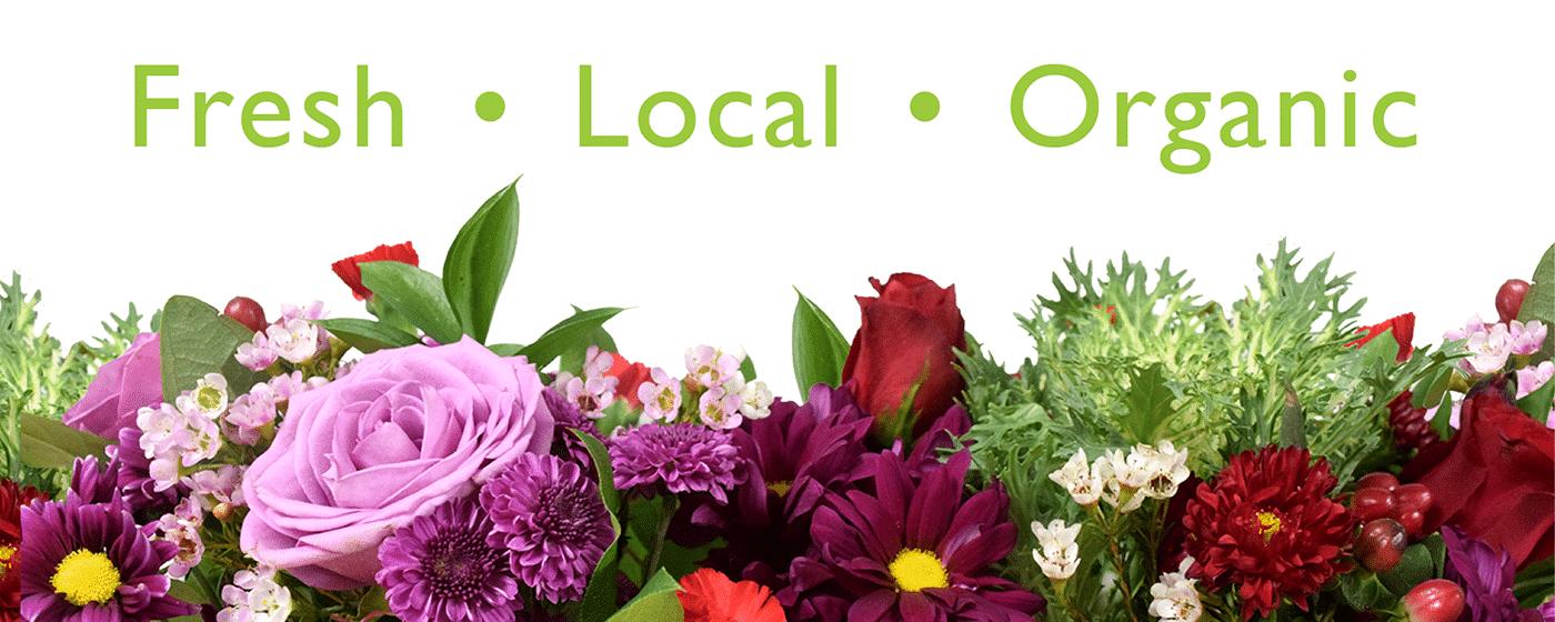 Fresh Local Organic Flowers
