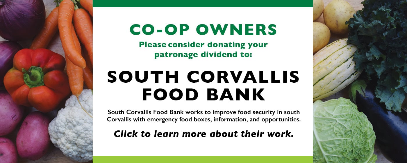 Donate your patronage dividend to South Corvallis Food Bank.