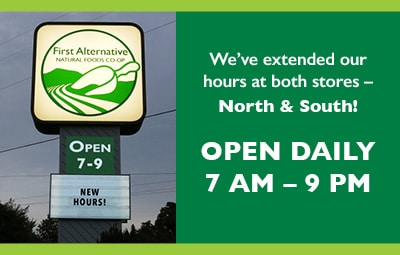 New hours – both stores now open 7 am to 9 pm
